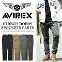 【送料無料】 AVIREX アビレックス ストレッチ ドビー 8ポケット カーゴパンツ STRECH DOBBY 8POCKETS PANTS ミリタリ…
