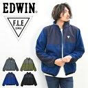 30%OFF セール SALE EDWIN エドウィン F.L.E 切り替え フリースジャケット アウター アウトドア キャンプ ライトアウター 羽織り メンズ 送料無料 ET5795