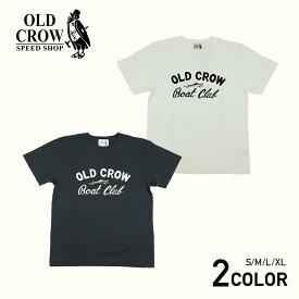 【残りM・Lサイズのみ】※ネコポス対応(250円)※ オールドクロウ 半袖Tシャツ メンズ OLD CROW BOAT CLUB - S/S T-SHIRTS GLADHAND/グラッドハンド/GANGSTERVILLE/ギャングスタービル/WEIRDO/ウィアード