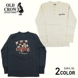 オールドクロウ ヘンリーネック 長袖 Tシャツ ロンT メンズ OLD CROW CROW RACER - L/S HENRY T-SHIRTS GLADHAND グラッドハンド GANGSTERVILLE ギャングスタービル WEIRDO ウィアード