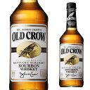 オールドクロウ 40度 700ml 箱なし 【 ウィスキー バーボン バーボンウイスキー ギフト 洋酒 お酒 プレゼント 女性 内…