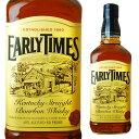 アーリータイムズ イエローラベル 40度 700ml 【 ウィスキー バーボン バーボンウイスキー ギフト 洋酒 お酒 プレゼン…