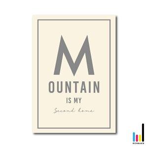 Mountain is アート プリント ポスター [ A4 ]キャンプ キャンパー グランピング 用品 テント アウトドア グッズ テーブル チェア インテリア シンプル タイポグラフィー フレーム インテリア イ