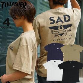 スラッシャー Tシャツ THRASHER S.A.D. S/S T-SHIRTS プリントTEE バックプリント メンズ レディース 全4色 S-XL【公式】