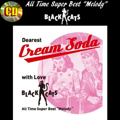 CDDearest Cream Soda with Love◆BLACK CATS◆All Time Super Best◆Melody◆
