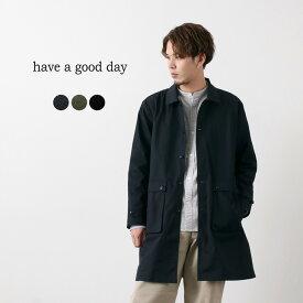 【スーパーSALE限定クーポン対象】HAVE A GOOD DAY(ハブアグッドデイ) コットンコート / メンズ / ステンカラーコート / Aライン / 無地 / 日本製