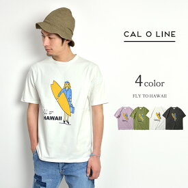 CAL O LINE(キャルオーライン) プリント Tシャツ(FLY TO HAWAII) / メンズ 半袖 / 日本製/ FLY TO HAWAII PRINT TEE
