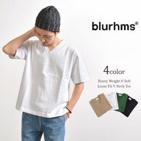 【30%OFF】BLURHMS(ブラームス) ヘビーウエイト ソフトルーズフィット VネックTシャツ / 半袖 / メンズ / 無地 / 日本製【セール】