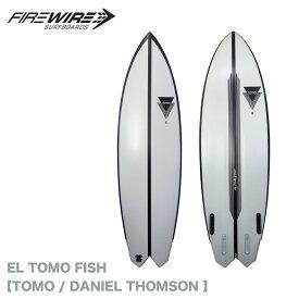 """ファイヤーワイヤー サーフボード FIREWIRE SURFBOARDS EL TOMO FISH TOMO / DANIEL THOMSON 5'7"""" 5'8"""" ショートボード 正規品"""
