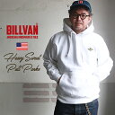 【送料無料】 BILLVAN リバースウィーブ 超ヘビー 裏起毛スウェット プルパーカー ビルバン アメカジ
