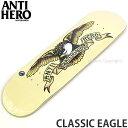 【クーポン2】 アンタイヒーロー クラシック イーグル 【ANTIHERO CLASSIC EAGLE】 スケートボード スケボー デッキ …