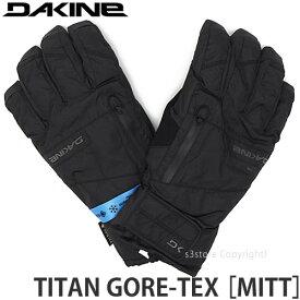 ダカイン タイタン ゴアテックス ショート 【DAKINE TITAN GORE-TEX [SHORT]】 手袋 スノーボード スキー グローブ ウェア アクセサリー スノボ スマホ 防水 対応 SNOWBOARD カラー:BLK