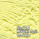 糸通しビーズ メール便可/MIYUKI ビーズ 糸通し 丸小 お徳用 束 (10m) M514 セイロン イエロー