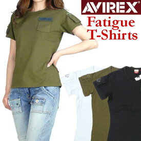 AVIREX アビレックス レディース Tシャツ ファティーグTシャツ 半袖ミリタリーTシャツ FATIGUE T-SHIRTS 6223026 プレゼント ギフト