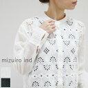 【全品12%OFFクーポン】&【エントリー最大P44倍】お買物マラソン1月24日(Sun)20:00〜1月28日(Thu)1:59 mizuiro ind (ミズイロインド)band collar lace shirt 2colormade in japan1-239592