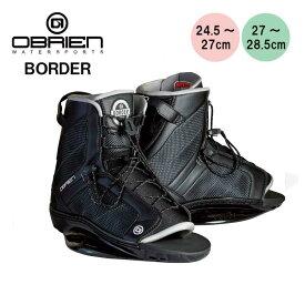 OBRIEN オブライエン ウェイクボード ブーツ BORDER | ビンディング 黒 ブラック