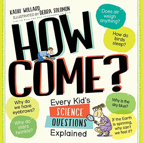 【送料無料】【How Come?: Every Kid's Science Questions Explained】