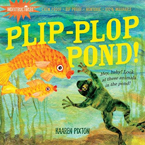 【Plip, Plop, Pond! (Indestructibles)】 076115857x
