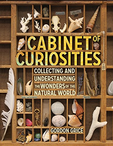 【Cabinet of Curiosities: Collecting and Understanding the Wonders of the Natural World】 076116927x