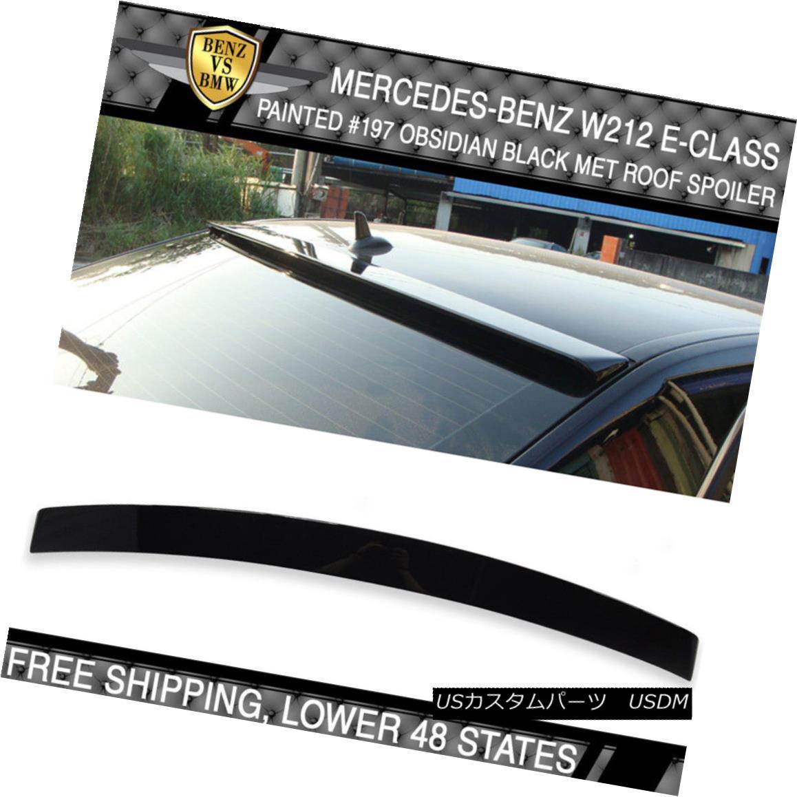 エアロパーツ 10-16 Benz E Class W212 OE Sty #197 Obsidian Black Metallic Painted Roof Spoiler 10-16ベンツEクラスW212 OE Sty#197黒曜石黒メタリック塗装ルーフスポイラー