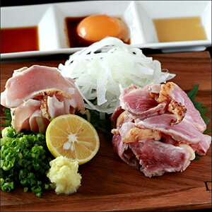 鹿児島産親鳥たたきもも肉胸肉セット約500g/おつまみ/無添加食品/お取り寄せ