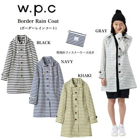 W.P.C. ワールドパーティー Border Rain Coat ボーダーレインコート r-1098/母の日ギフト/wpc