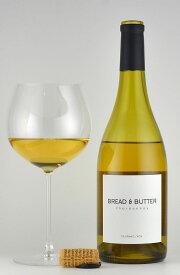 ブレッド&バター シャルドネ カリフォルニア Bread & Butter Chardonnay カリフォルニアワイン 白ワイン 樽香