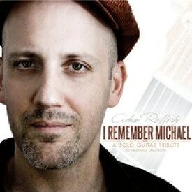 ADAM RAFFERTY / I REMEMBER MICHAEL: A Michael Jackson Solo Guitar Tribute ('11)[CD]【アコギCD】【インスト系】【フィンガーピッキング系】