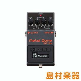【8/31迄 アダプタープレゼント】 BOSS Metal Zone MT-2W エフェクター ディストーション 【ボス 技 WAZA CRAFT】