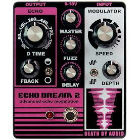 Death By Audio ECHO DREAM 2 コンパクトエフェクター モジュレーティング・エコー+ファズ 【デスバイオーディオ】