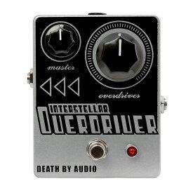 Death By Audio INTERSTELLAR OVERDRIVE コンパクトエフェクター オーバードライブ 【デスバイオーディオ】