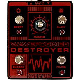 Death By Audio WAVEFORMER DESTROYER コンパクトエフェクター ファズ 【デスバイオーディオ】