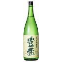 青森県弘前市の地酒 豊盃 特別純米酒1.8L