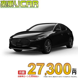 ☆月額 27,300円 楽乗りCAR 新車 マツダ MAZDA3 ハッチバック 2WD 1500 15S Touring 6EC-AT