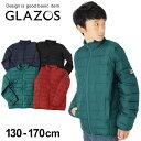 【セール】【GLAZOS】中綿ライトジャケット 子供服 男の子 カジュアル アメカジ キッズ ジュニア アウター 軽アウター…