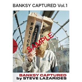 『BANKSY CAPTURED by STEVE LAZARIDES Vol.1』 バンクシーキャプチャード 覆面 アーティスト 写真 スティーブ ラザリデス 未発表作品 収録 書籍 謎に包まれた姿 世界数量限定 貴重 作品集 新品 在庫有り