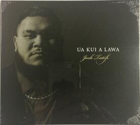 Ua Kui A Lawa, Josh Tatofi CD478