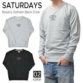 【割引クーポン配布中】 SATURDAYS NYC サタデーズ ニューヨークシティ Bowery Gotham Black Crew Sweatshirt クルーネック スウェット トレーナー フリース メンズ ストリート サーフ