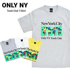 【割引クーポン配布中】 オンリーニューヨーク Tシャツ ONLY NY TRACK CLUB T-SHIRT TEE 半袖 カットソー メンズ クルーネックTシャツ ティーシャツ ストリート スケート 【単品購入の場合はネコポス便発送】
