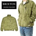 【割引クーポン配布中】 ブリクストン ジャケット BRIXTON HIGGINS PULLOVER FLEECE フリースジャケット プルオーバー モックネック 長袖 メンズ S-XL オリーブ 02479