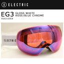 【今だけ!スマホエントリ限定で+P10倍】2016 ELECTRIC エレクトリック ゴーグル EG3 GLOSS WHITE ROSE/BLUE CHROME...