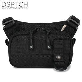 【最大2000円OFFクーポン】 DSPTCH ディスパッチ バッグ ショルダーバッグ ポーチ メンズ レディース SLING POUCH SMALL ブラック 黒 PCK-SPS-BLK