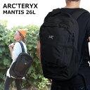 アークテリクス バックパック 25815 BLACK II MANTIS 26 マンティス リュックサック ブラック2 ARCTERYX ARC'TERYX リ…