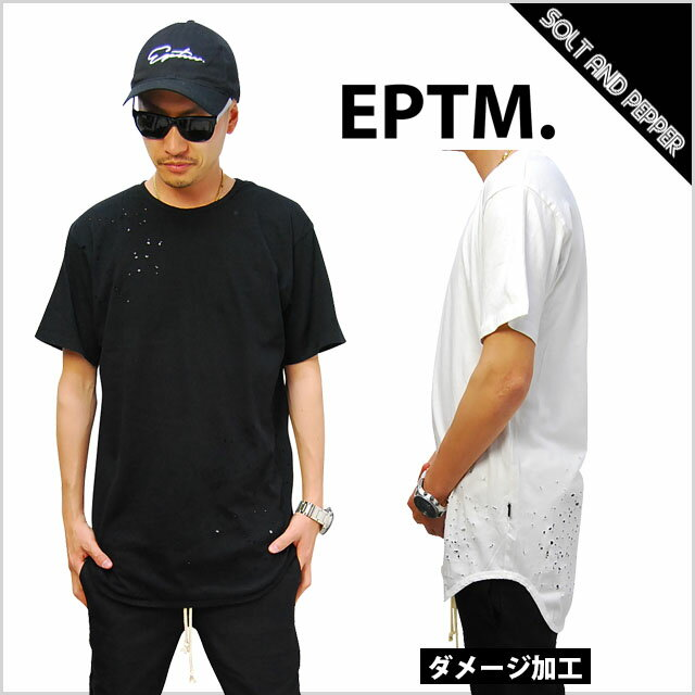 【ネコポス送料無料】EPTM エピトミ BLAST LONG T-SHIRTS WHITE BLACK ブラスト ロング丈Tシャツ ダメージ加工 ロング丈 Tシャツ ホワイト 白 ブラック 黒 メンズ 男性 レディース 女性 TOPS トップスHIPHOP ヒップホップ 無地Tシャツ EPTM. 6291 6292