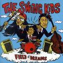 THE SWING KIDS / FIELD of DREAMS