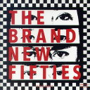 THE BRAND NEW FIFTIES / THE BRAND NEW FIFTIES