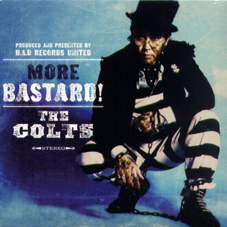 THE COLTS / MORE BASTARD!