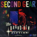 THE BRAND NEW FIFTIES / SECOND GEAR