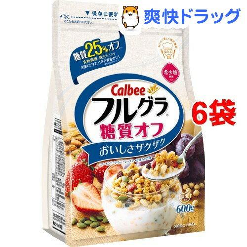 フルグラ 糖質オフ(600g*6コセット)【フルグラ】