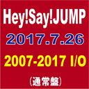 Hey!Say!JUMP(ヘイセイジャンプ)/Hey!Say!JUMP 2007-2017 I/O (初回仕様/通常盤) [2CD] 2017/7/26発売 J...